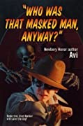 """""""Who Was That Masked Man, Anyway?"""""""