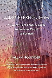Zentrepreneurism: A Twenty-First Century Guide to the New World of Business