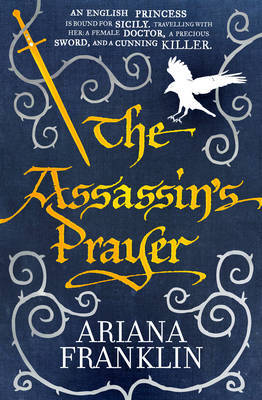 The Assassin's Prayer (Mistress of the Art of Death, #4)