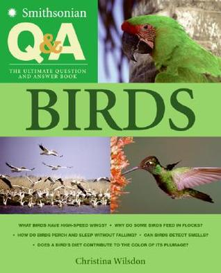 Smithsonian Q  A: Birds: The Ultimate Question and Answer Book