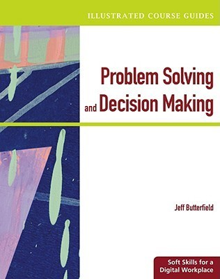 Problem-Solving-and-Decision-Making-Soft-Skills-for-a-Digital-Workplace-Illustrated-Course-Guides-