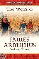 The Works of James Arminius, Volume 3
