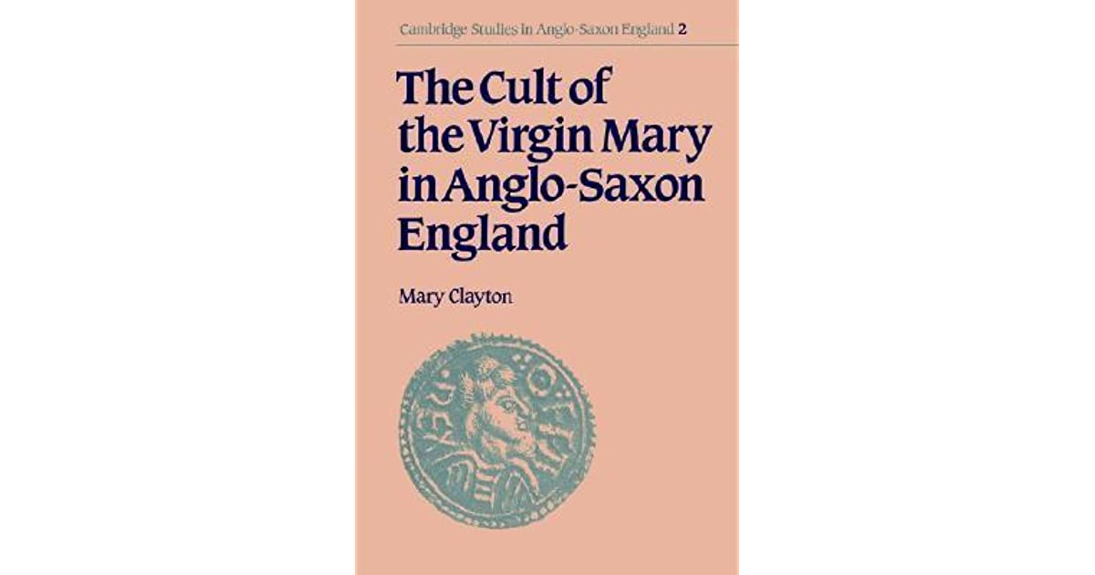 The Apocryphal Gospels of Mary in Anglo-Saxon England (Cambridge Studies in Anglo-Saxon England)