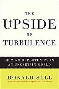 The Upside of Turbulence: Seizing Opportunity in an Uncertain World