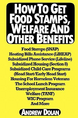 How to Get Food Stamps, Welfare and Other Benefits: Food Stamps (Snap), Heating Bills Assistance (Liheap), Subsidized Phone Service (Lifeline), Subsidized Housing (Section 8), Subsidized Child Care Programs, the School Lunch Program, Unemployment Insuranc