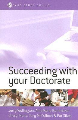 Succeeding with Your Doctorate (Sage Study Skills Series) (2005)