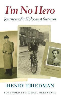 I'm No Hero - Journeys of a Holocaust Survivor