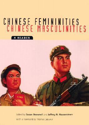 Chinese Femininities. Chinese Masculinities.  A Reader (Asia