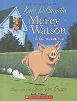 Mercy Watson ? La Rescousse