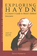 Exploring Haydn: A Listener's Guide to Music's Boldest Innovator [With 2 CDs]
