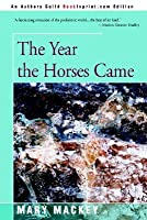 The Year the Horses Came
