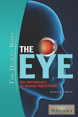 The Eye The Physiology of Human Perception