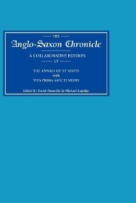 Anglo-Saxon Chronicle 17: The Annals of St Neots with Vita Prima Sancti Neoti