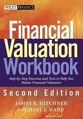 Financial-Valuation-Workbook-Step-by-Step-Exercises-and-Tests-to-Help-You-Master-Financial-Valuation