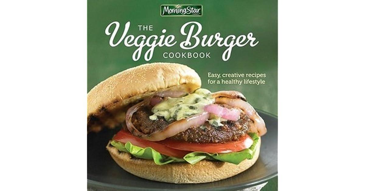 Morningstar Farms The Veggie Burger Cookbook Easy Creative