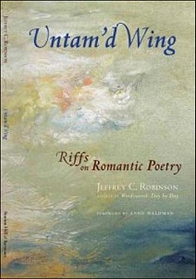 Untam'd Wing: Riffs on Romantic Poetry