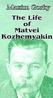 The Life of Matvei Kozhemyakin