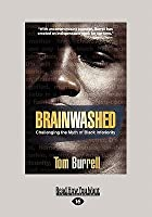Brainwashed: Challenging the Myth of Black Inferiority (Large Print 16pt)