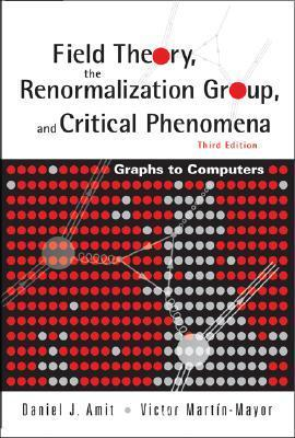 Field Theory, the Renormalization Group, And Critical Phenomena Graphs To Computers, 3 edition