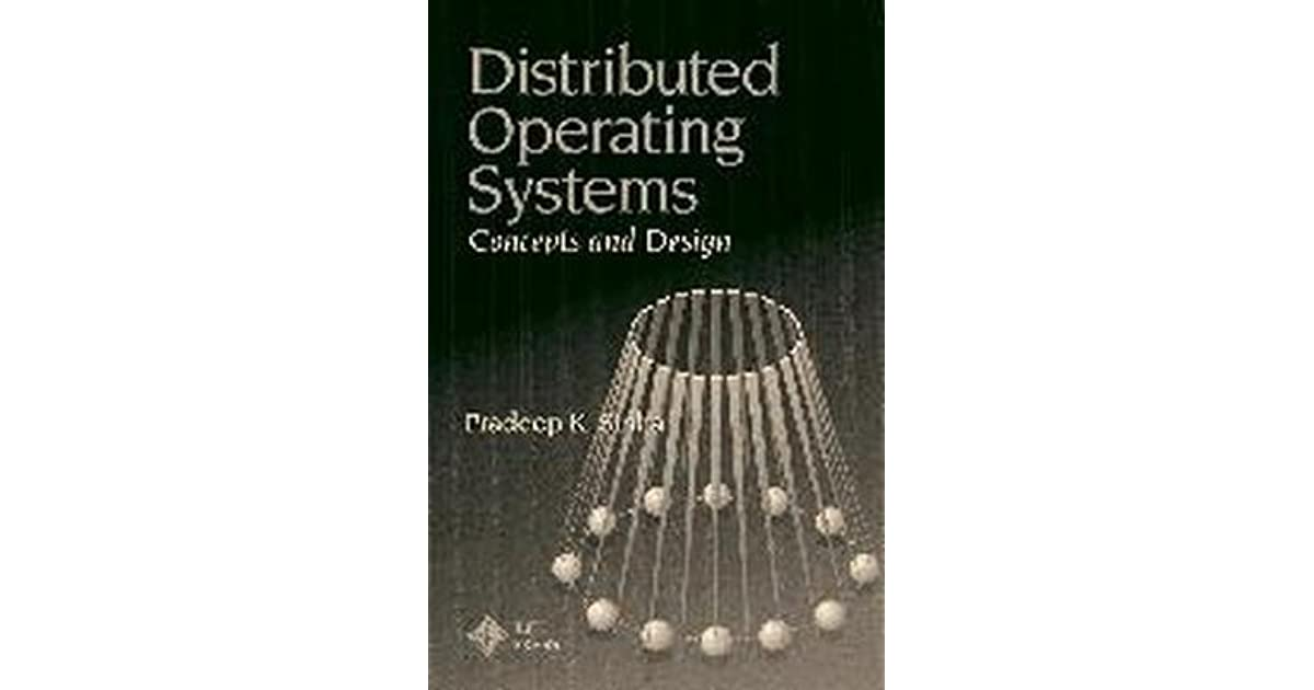 Distributed Operating Systems Concepts And Design By Pradeep K Sinha