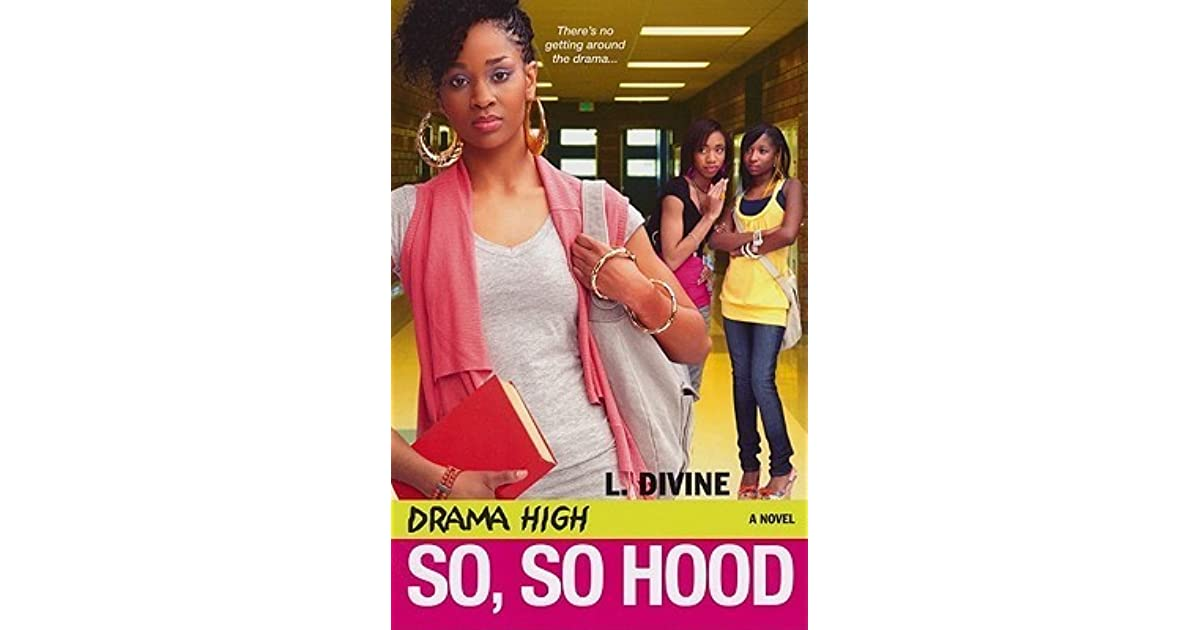 So So Hood Drama High 14 By L Divine