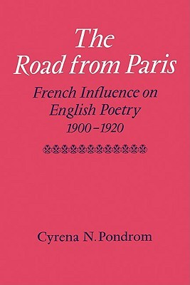 The Road from Paris: French Influence on English Poetry 1900-1920