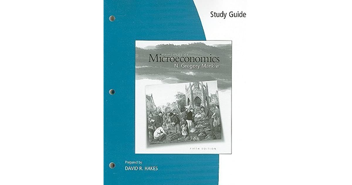 Study Guide for Mankiw's Principles of Microeconomics, 5th by N