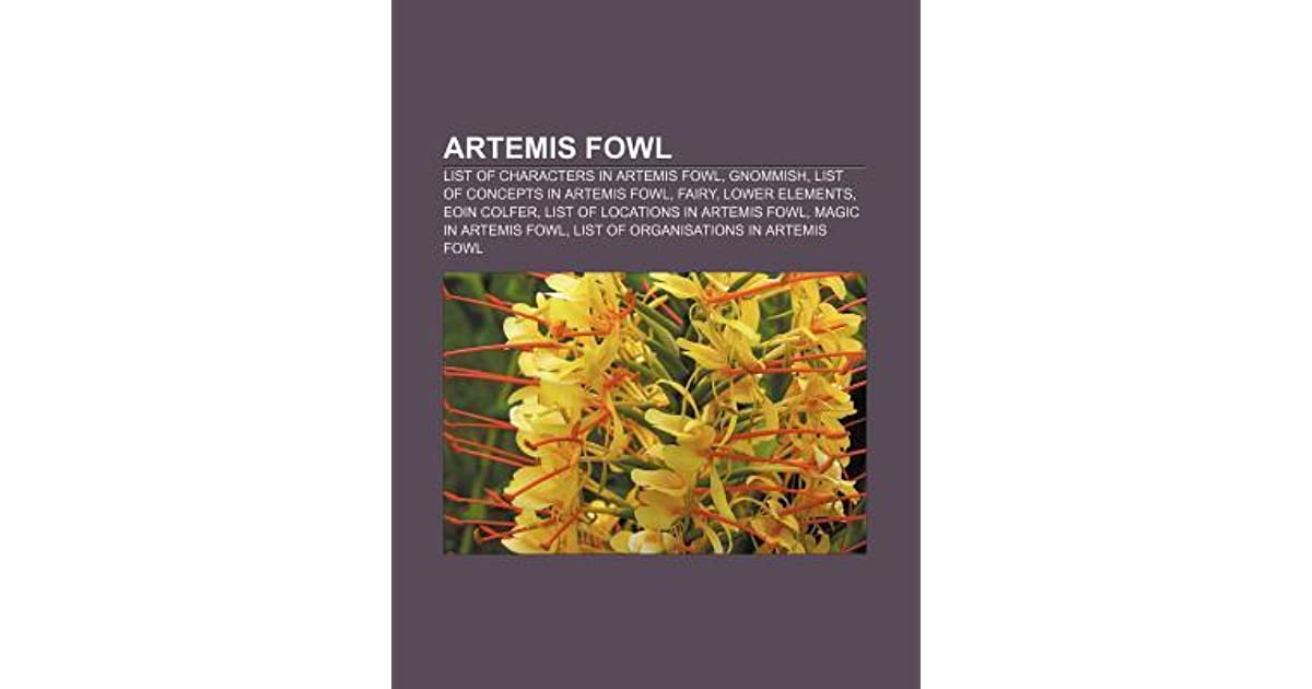 Artemis Fowl List Of Characters In Artemis Fowl Gnommish List Of Concepts In Artemis Fowl Fairy Lower Elements Eoin Colfer By Books Llc