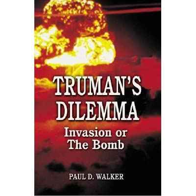 understanding harry trumans decision to drop the bomb
