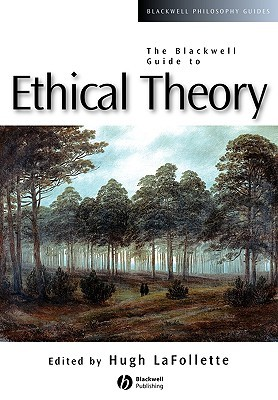 The Blackwell Guide to Ethical Theory cover