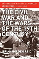The Civil War and the Wars of the Nineteenth Century