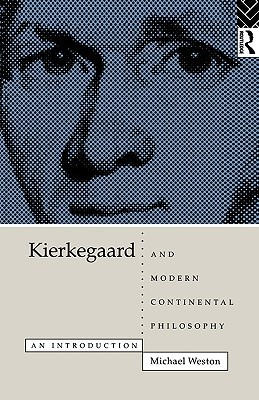 Kierkegaard-and-Modern-Continental-Philosophy-An-Introduction
