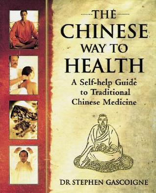The Chinese Way to Health  A Self-Help Guide to Traditional Chinese Medicine (1997, Tuttle Publishing)