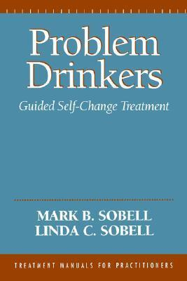 problem drinkers guided self-change trtment - mark b  sobell linda c  sobell