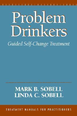 problem drinkers guided self-change trtment - mark b  sobell linda c  sobell