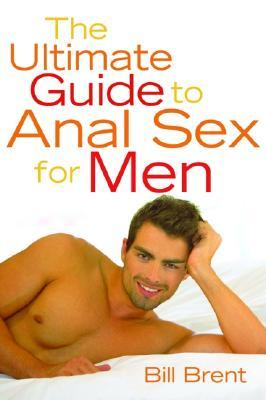 Ultimate Guide to Anal Sex for Men