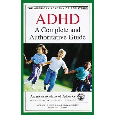 Adhd A Complete And Authoritative Guide By Michael I Reiff