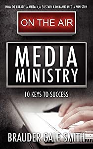 Media Ministry: 10 Keys to Success