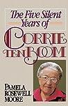 The Five Silent Years of Corrie ten Boom