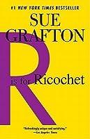 R is for Ricochet (Kinsey Millhone, #18)