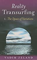 Reality Transurfing 1: The Space of Variations
