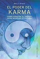 El Poder del Karma: Cómo Conocer el Pasado para Modelar el Futuro