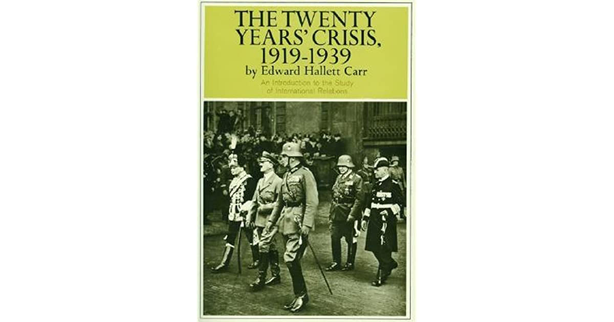 The Twenty Years' Crisis, 1919-1939: An Introduction to the Study of