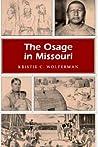 The Osage in Missouri by Kristie C. Wolferman