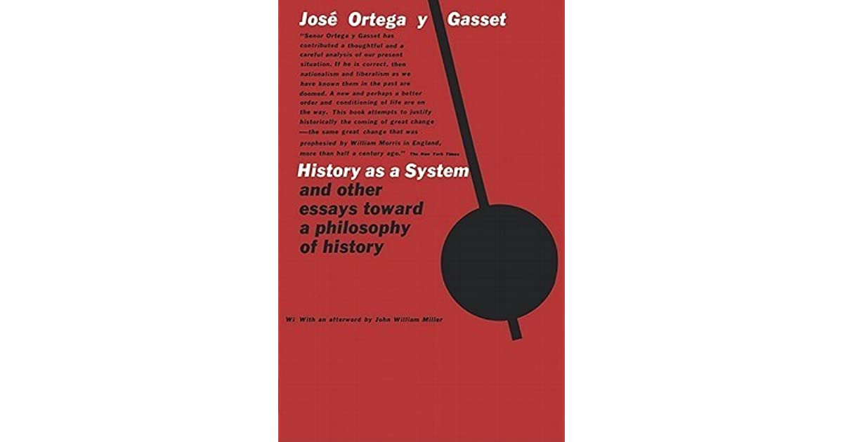 History As A System And Other Essays Toward A Philosophy
