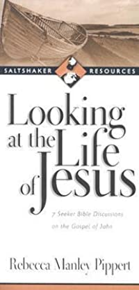 Looking at the Life of Jesus: 7 Seeker Bible Discussions on the Gospel of John