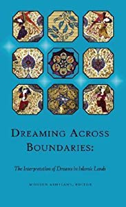 Dreaming Across Boundaries: The Interpretation of Dreams in Islamic Lands
