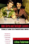 Odd Girls and Twilight Lovers by Lillian Faderman
