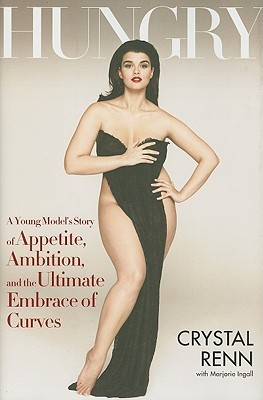918508ea7 Hungry: A Young Model's Story of Appetite, Ambition, and the Ultimate  Embrace of Curves