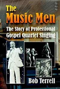 The Music Men: The Story of Professional Gospel Music Singing